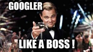 Googler like a boss !